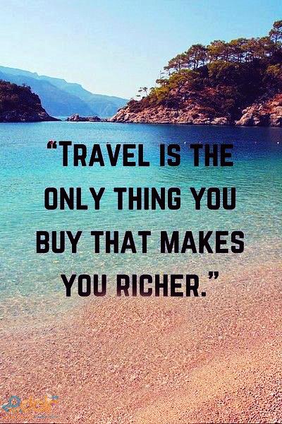 سفر تنها چیزی است که با خرید آن ثروتمند می شوید.